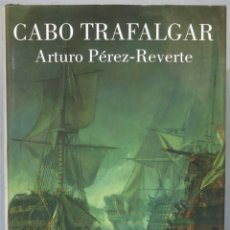 Libros de segunda mano: 2004.- CABO TRAFALGAR. PEREZ REVERTE. Lote 227909420