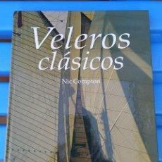 Libros de segunda mano: LIBRO VELEROS CLASICOS NIC COMPTON LAROUSSE. Lote 227922280