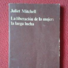 Libros de segunda mano: LIBRO LA LIBERACIÓN DE LA MUJER: LA LARGA LUCHA JULIET MITCHELL CUADERNOS ANAGRAMA 1975, 89 PÁGINAS.. Lote 227948585