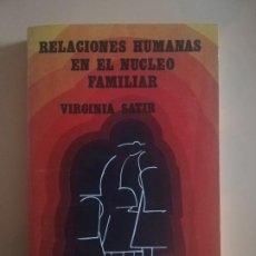 Libros de segunda mano: RELACIONES HUMANAS EN EL NUCLEO FAMILIAR. VIRGINIA SATIR. ED. PAX-MEXICO. 1ª REIMPRESION. 1980.. Lote 227960590