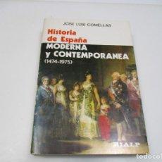 Libros de segunda mano: JOSÉ LUIS COMELLAS HISTORIA DE ESPAÑA MODERNA Y CONTEMPORANEA Q4172T. Lote 227982905