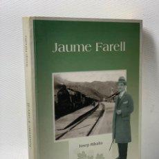 Libros de segunda mano: JAUME FARELL ··· JOSEP RIBALTA ·· ED. ;IMPRENTA AUBERT : LIBRO EN CATALAN. Lote 227994968