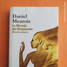 Libros de segunda mano: LA MORADA DEL RESPLANDOR MEMORIAS EGIPCIAS DANIEL MEUROIS. Lote 227999580