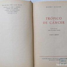 Libros de segunda mano: TROPICO DE CANCER POR HENRY MILLER, CUARTA EDICION, AÑO 1965, EDITOR SANTIAGO RUEDA. Lote 228041595