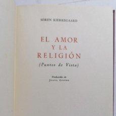 Libros de segunda mano: EL AMOR Y LA RELIGION POR SOREN KIERKEGAARD, AÑO 1960, EDITOR SANTIAGO RUEDA. Lote 228046365