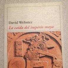 Libros de segunda mano: LA CAIDA DEL IMPERIO MAYA, DAVID WEBSTER,. Lote 228059995