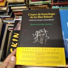Libros de segunda mano: CORPUS DE FRASEOLOGIA DE LES ILLES BALEARS. BÀRBARA SAGRERA. 2019. MALLORCA, MENORCA, EIVISSA. Lote 228068445