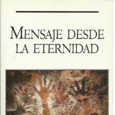 Libros de segunda mano: MARLO MORGAN-MENSAJE DESDE LA ETERNIDAD.PUNTO DE LECTURA,38/2.2001.. Lote 228071745