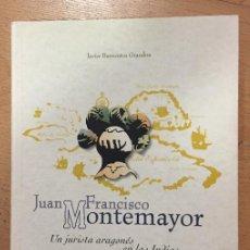 Libros de segunda mano: JUAN FRANCISCO MONTEMAYOR UN JURISTA ARAGONES EN LAS INDIAS, JAVIER BARRIENTOS GRANDON. Lote 228103270