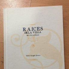 Libros de segunda mano: RAICES DE LA VILLA DE UNCASTILLO, ISIDORO ESCAGUES JAVIERRE. Lote 228104885
