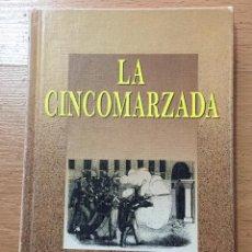 Libros de segunda mano: LA CINCOMARZADA FRANCISCO ASIN REMIREX DE ESPARZA COLECCION BOIRA. Lote 228107325