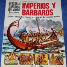 Libros de segunda mano: IMPERIOS Y BÁRBAROS - DEL 500 A.C AL 600 D.C - HISTORIA ILUSTRADA DEL MUNDO - PLESA - SM (1978). Lote 228192505