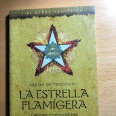Libros de segunda mano: LA ESTRELLA FLAMÍGERA. BARÓN DE TSCHOUDY. EDITORIAL OBELISCO. ESOTERISMO. SIN ESTRENAR.. Lote 228205810