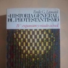 Livros em segunda mão: HISTORIA GENERAL DEL PROTESTANTISMO. TOMO IV. EMILE G. LEONARD. C. PENINSULA. 1ª ED. 1962.. Lote 228211460