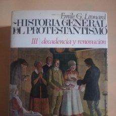 Livros em segunda mão: HISTORIA GENERAL DEL PROTESTANTISMO. TOMO III EMILE G. LEONARD. C. PENINSULA. 1ª ED. 1967.. Lote 228211580