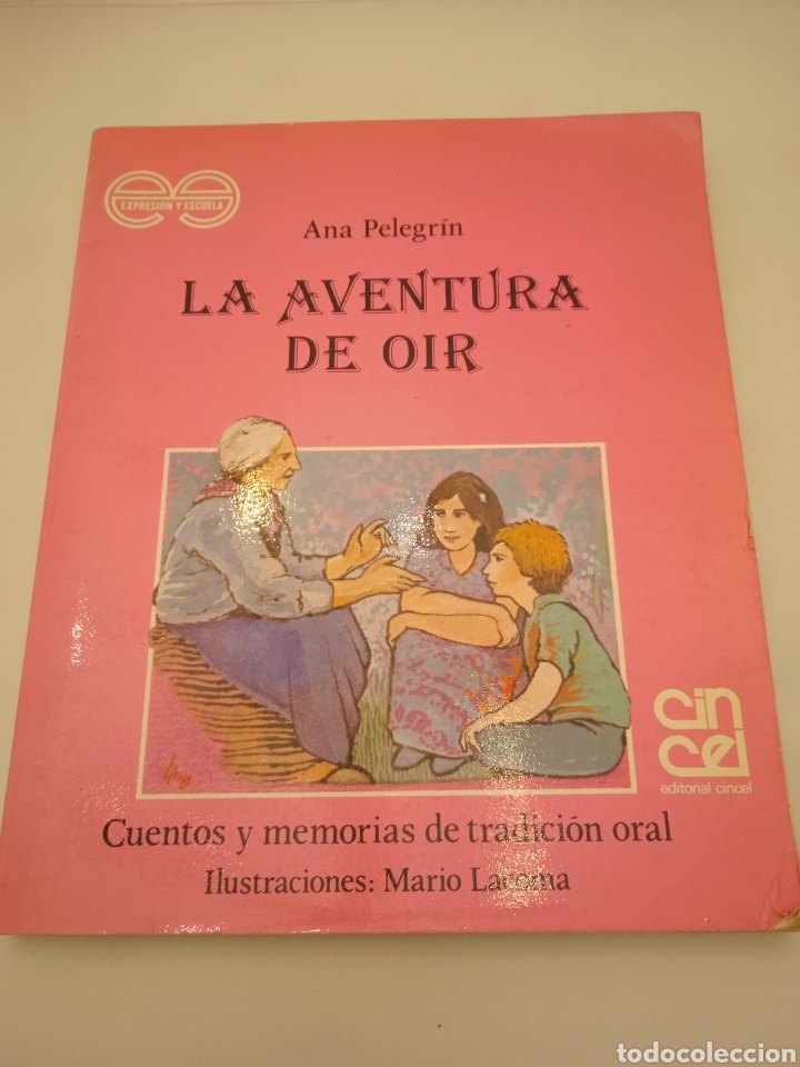 LA AVENTURA DE OÍR ANA PELEGRÍN CUARTA EDICIÓN (Libros de Segunda Mano (posteriores a 1936) - Literatura - Otros)