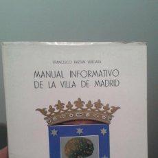 Libros de segunda mano: FRANCISCO BAZTAN VERGARA: MANUAL INFORMATIVO DE LA VILLA DE MADRID- AÑO 1967.. Lote 46123628