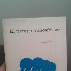 Libros de segunda mano: EL TIEMPO ATMOSFERICO - LOUIS J. BATTAN-1976. Lote 35219794