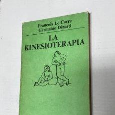 Libros de segunda mano: FRANCOIS LE CORRE LA KINESIOTERAPIA. Lote 228276415