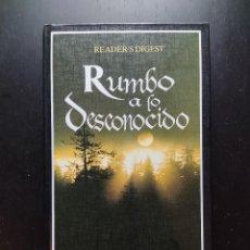 Libri di seconda mano: RUMBO A LO DESCONOCIDO - VV.AA - READER'S DIGEST. Lote 228301165