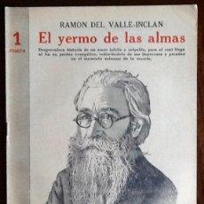 Libros de segunda mano: VALLE INCLAN. EL YERMO DE LAS ALMAS. 1945. -EL ENVIO ESTA INCLUIDO.. Lote 228326250