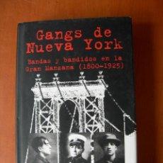 Libros de segunda mano: GANGS DE NUEVA YORK / HERBERT ASBURY. Lote 228369405