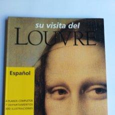 Libros de segunda mano: SU VISITA DEL LOUVRE. PINTURAS DIBUJOS Y ESCULTURAS OBJETOS DE ARTE TEXTOS DE VALERIE METTAIS. Lote 228419430