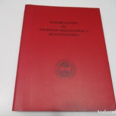 "Libros de segunda mano: OS DEBUXANTES DA ""SOCIEDAD ARQUEOLÓGICA"" DE PONTEVEDRA ( GALLEGO) Q4264A. Lote 228433500"