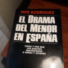 Libros de segunda mano: EL DRAMA DEL MENOR EN ESPAÑA . PEPE RODRÍGUEZ. SERIE REPORTER .. Lote 228434545