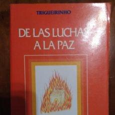 Libros de segunda mano: DE LAS LUCHAS A LA PAZ. TRIGUEIRINHO.. Lote 228434670