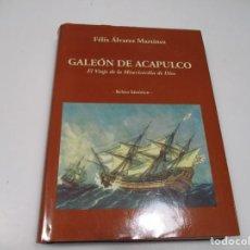 Libros de segunda mano: FÉLIX ÁLVAREZ MARTÍNEZ GALEÓN DE ACAPULCO Q4280A. Lote 228437375