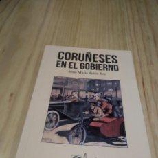 Libros de segunda mano: CORUÑESES EN EL GOBIERNO. JESUS MARIA REIRIZ REY. Lote 228445286