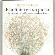 Libros de segunda mano: EL INFINITO EN UN JUNCO: LA INVENCIÓN DE LOS LIBROS EN EL MUNDO ANTIGUO - IRENE VALLEJO - SIRUELA. Lote 228445627