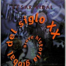 Libros de segunda mano: BREVE HISTORIAL GLOBAL DEL SIGLO XX - CÉSAR VIDAL MANZANARES - ALIANZA EDITORIAL -. Lote 228445650