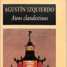 Libros de segunda mano: ATEOS CLANDESTINOS - AGUSTÍN IZQUIERDO - VALDEMAR - GRAN DIÓGENES, 2. Lote 228445680