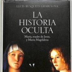 Libros de segunda mano: LA HISTORIA OCULTA - LLUÍS BUSQUETS GRABULOSA - EDICIONES DESTINO - IMAGO MUNDI, 159. Lote 228445691