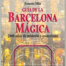 Libros de segunda mano: GUÍA DE LA BARCELONA MÁGICA - ERNESTO MILÁ - MR EDICIONES - FONTANA FANTÁSTICA, 177. Lote 228445705