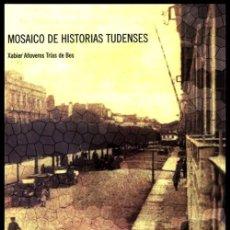 Libros de segunda mano: X21 - MOSAICO DE HISTORIAS TUDENSES. XABIER AÑOVEROS TRIAS DE BES.TUI. TUY. GALICIA. NUEVO.. Lote 228448475