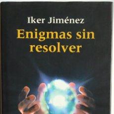 Libros de segunda mano: ENIGMAS SIN RESOLVER / IKER JIMÉNEZ / CÍRCULO DE LECTORES. Lote 228452085
