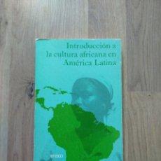 Libros de segunda mano: INTRODUCCIÓN A LA CULTURA AFRICANA EN AMÉRICA LATINA.. Lote 228454250