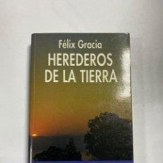 Libros de segunda mano: HEREDEROS DE LA TIERRA. FELIX GRACIA. NEUQUEN COMUNICACIONES. MADRID, 1994. PAGS: 253. Lote 228454590