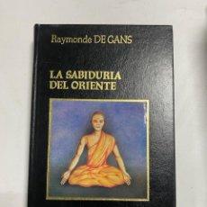 Libros de segunda mano: LA SABIDURIA DEL ORIENTE. RAYMONDE DE GANS. AMIGOS DO LIVRO EDITORES. PAGS: 320. Lote 228458795