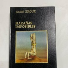 Libros de segunda mano: HAZAÑAS IMPOSIBLES. ANDRÉ LEROUX. AMIGOS DO LIVRO EDITORES. PAGS:334. Lote 228459450