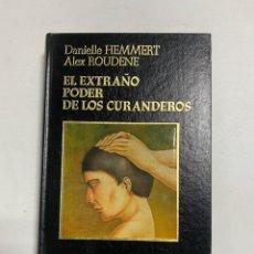 Libros de segunda mano: EL EXTRAÑO PODER DE LOS CURANDEROS.DANIELLE HEMMERT-ALEX ROUDENE.AMIGOS DO LIVRO EDITORES. PAGS: 330. Lote 228459815
