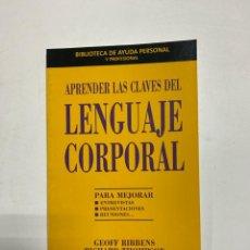 Libros de segunda mano: APRENDER LAS CLAVES DEL LENGUAJE CORPORAL. GEOFF RIBBENS - RICHARD THOMPSON. NAVARRA, 2004. Lote 228460930