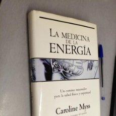 Libros de segunda mano: LA MEDICINA DE LA ENERGÍA / CAROLINE MYSS / JAVIER VERGARA ED. 1ª EDICIÓN 2000. Lote 228464807