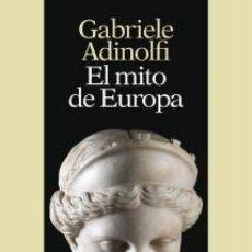 Libros de segunda mano: EL MITO DE EUROPA. GABRIELE ADINOLFI. Lote 228486175