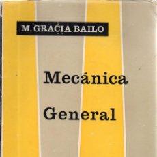 Libros de segunda mano: VESIV LIBRO MECANICA GENERAL DE M. GRACIA BAILO. Lote 228535413