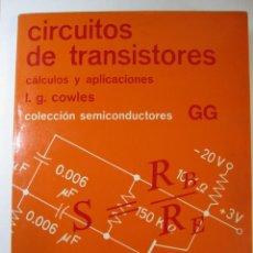 Livros em segunda mão: LIBRO CIRCUITOS DE TRANSISTORES CALCULOS Y APLICACIONES L.G.COWLES. Lote 228708085
