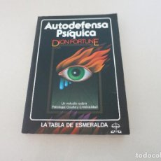 Livres d'occasion: DION FORTUNE, AUTODEFENSA PSIQUICA, EDAF LA TABLA ESMERALDA. Lote 228716595